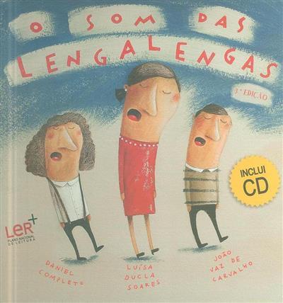 O som das lengalengas (Luísa Ducla Soares, João Vaz de Carvalho, Daniel Completo)