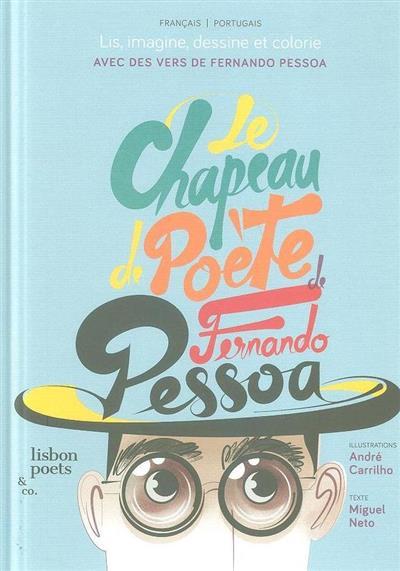 Le chapeau de poète de Fernando Pessoa (texte Miguel Neto)