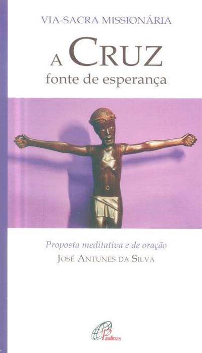 A Cruz, fonte de esperança (José Antunes da Silva)
