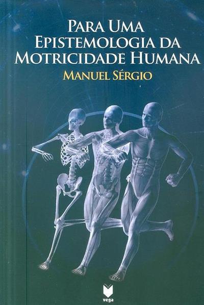 Para uma epistemologia da motricidade humana (Manuel Sérgio)