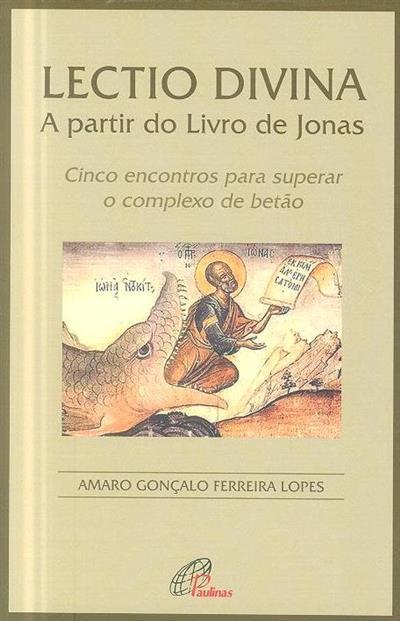 Lectio divina a partir do Livro de Jonas (Amaro Gonçalo Ferreira Lopes)