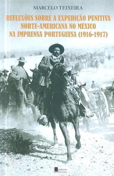 Reflexões sobre a expedição punitiva norte-americana no México na imprensa portuguesa, 1916-1917 (Marcelo Teixeira)