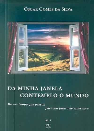 Da minha janela contemplo o mundo (Óscar Gomes da Silva)
