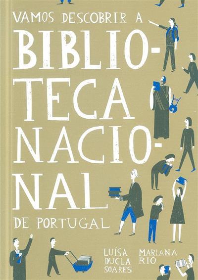 Vamos descobrir a Biblioteca Nacional de Portugal (Luísa Ducla Soares)