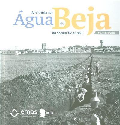 A história da água de Beja do século XV a 1960 (Marta Páscoa)