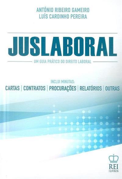 Juslaboral, um guia prático do direito laboral (António Ribeiro Gameiro, Luís Cardinho Pereira)