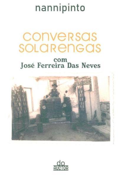 Conversas solarengas com José Ferreira das Neves (Nannipinto)