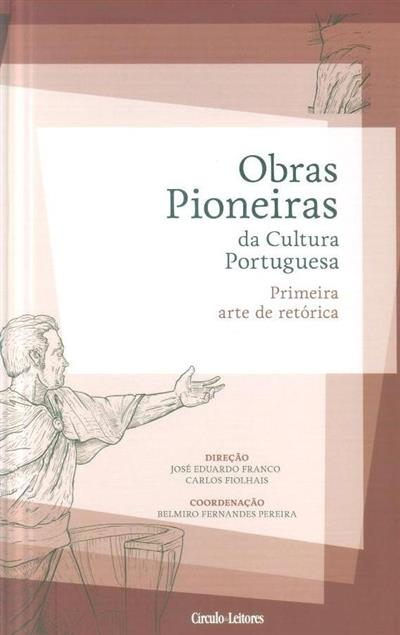 Primeira arte de retórica (coord. Belmiro Fernandes Pereira)