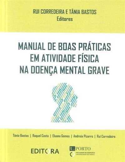 Manual de boas práticas em atividade física na doença mental grave (eds Rui Corredeira, Tânia Bastos)