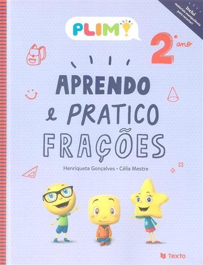 Aprendo e pratico frações, 2º ano (Henriqueta Gonçalves, Célia Mestre)