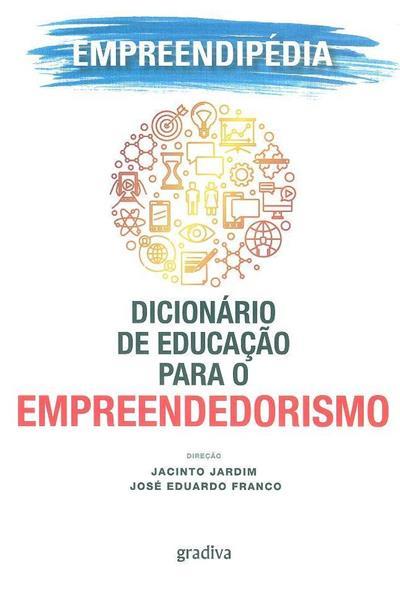 Empreendipédia (dir. Jacinto Jardim, José Eduardo Franco)