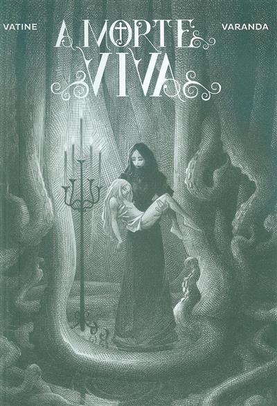 A morte viva (Olivier Vatine, Alberto Varanda)