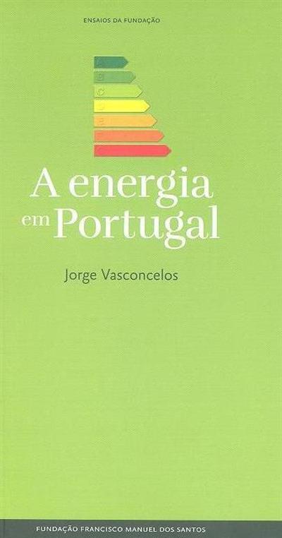 A energia em Portugal (Jorge Vasconcelos)