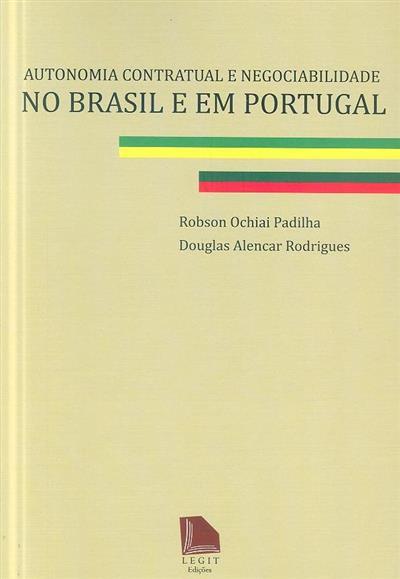 Autonomia contratual e negociabilidade no Brasil e em Portugal (coord. Robson Ochiai Padilha, Douglas Alencar Rodrigues)