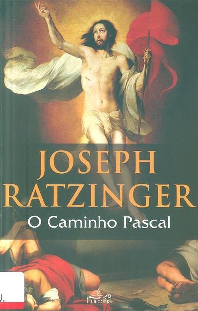 O caminho pascal (Joseph Ratzinger)