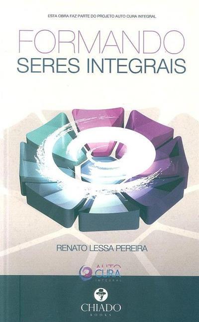 Formando seres integrais (Renato Lessa Pereira)