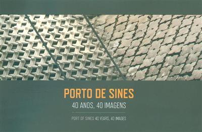 Porto de Sines, 40 anos, 40 imagens