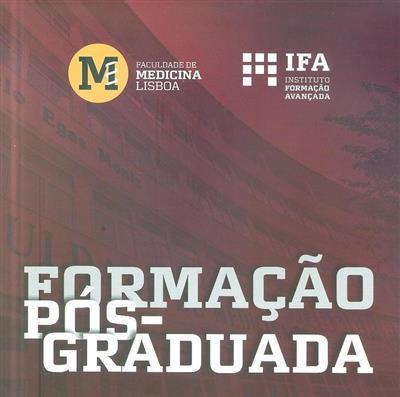 Formação pós-graduada [para o ano letivo 2019/2020] (Instituto de Formação Avançada da Faculdade de Medicina de Lisboa)