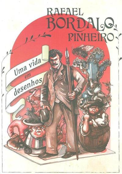 Rafael Bordalo Pinheiro (des., il. Fil... [et al.])