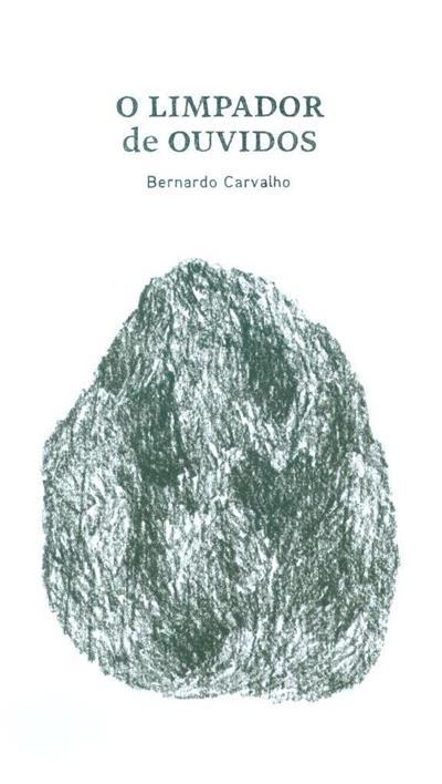 O limpador de ouvidos (Bernardo Carvalho)