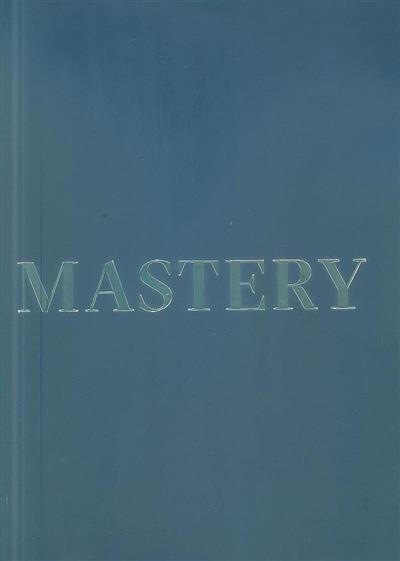 Mastery (prod., ed., rev. Marlene Silva)