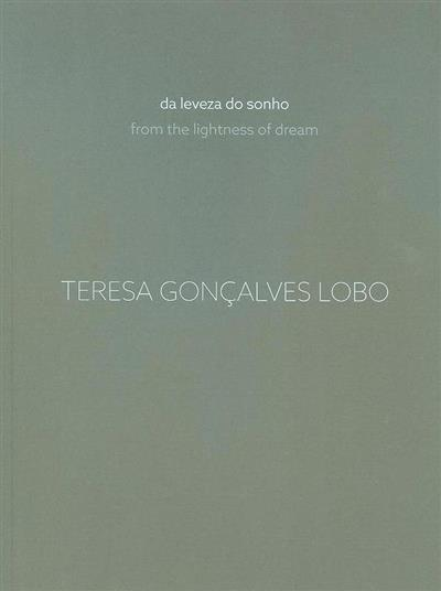 Da leveza do sonho (Teresa Gonçalves Lobo)