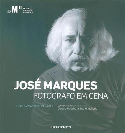 José Marques, fotógrafo em cena (coord. Cláudia Madeira, Filipe Figueiredo)