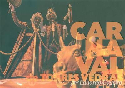Carnaval de Torres Vedras por Eduardo Gageiro (coord. David Lopes)