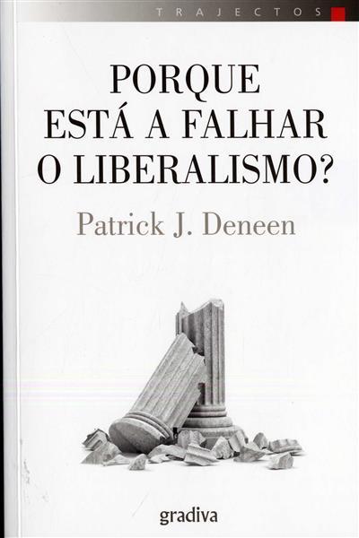 Porque está a falhar o Liberalismo? (Patrick J. Deneen)