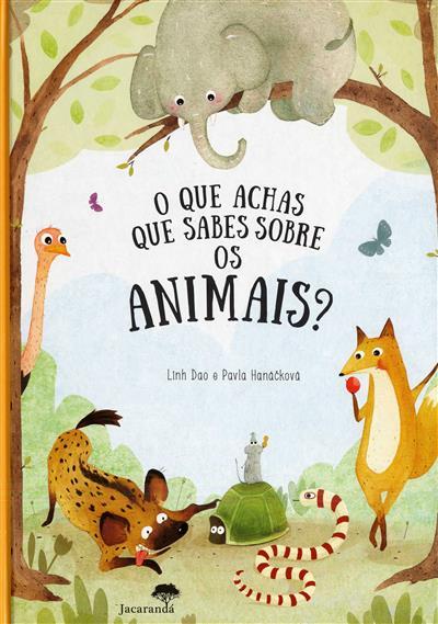 O que achas que sabes sobre os animais? (Linh Dao, Pavla Hanáckova)