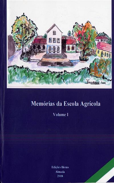 Memórias da Escola Agrícola (Associação dos Amigos da Escola Agrícola... [et al.])