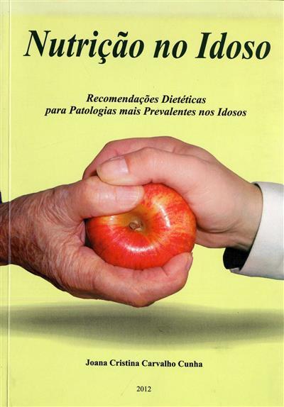 Nutrição no idoso (Joana Cristina Carvalho Cunha... [et al.])