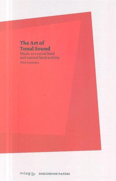 The art of tonal sound (Vitor Manuel dos Anjos Guerreiro)
