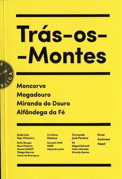 Trás-os-Montes (Gabriela Vaz-Pinheiro... [et al.])