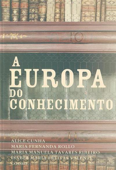 A Europa do conhecimento (coord. Alice Cunha... [et al])