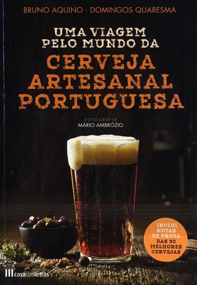 Uma viagem pelo mundo da cerveja artesanal portuguesa (Bruno Aquino, Domingos Quaresma)