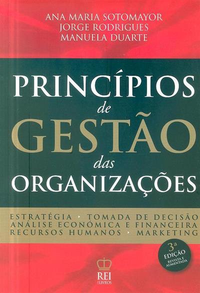 Princípios de gestão das organizações (Ana Maria Sotomayor, Jorge Rodrigues, Manuela Duarte)