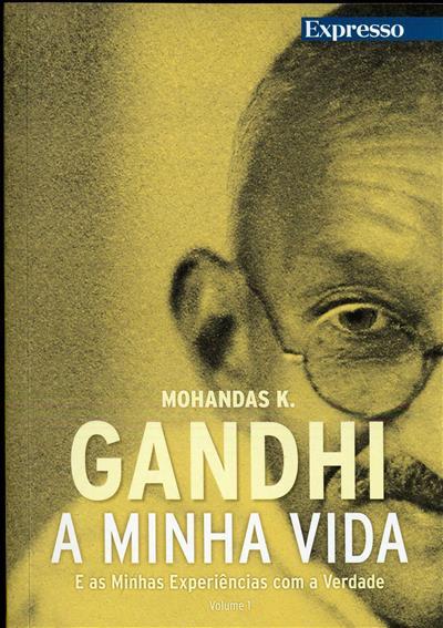 A minha vida e as minhas experiências com a verdade (Mohandas K. Gandhi)