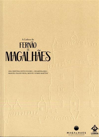 Lisboa de Fernão Magalhães (coord. Ana Cristina Leite)