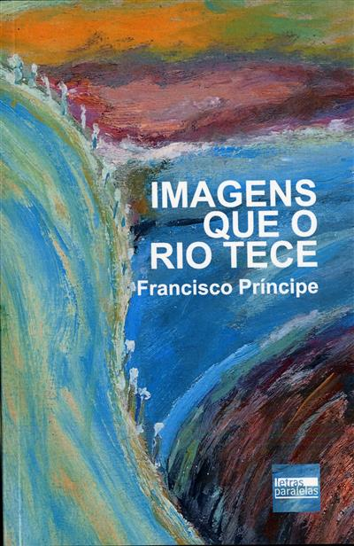 Imagens que o rio tece (Francisco Príncipe)