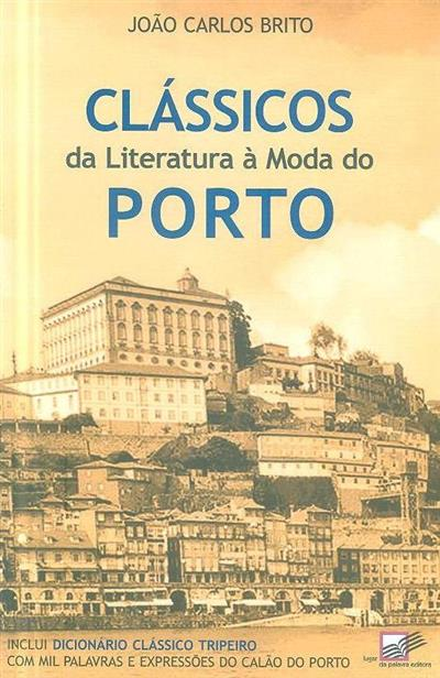 Clássicos da literatura à moda do Porto (João Carlos Brito)