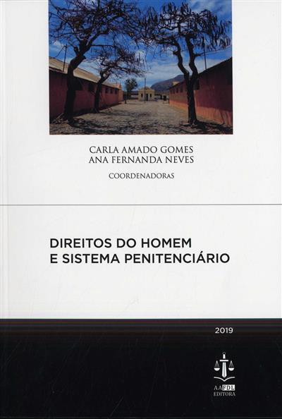 Direitos do homem e sistema penitenciário (coord. Carla Amado Gomes, Ana Fernanda Neves)