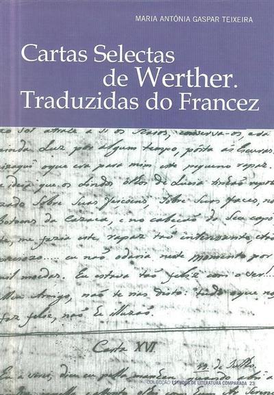 Cartas selectas de Werther (Maria Antónia Gaspar Teixeira)