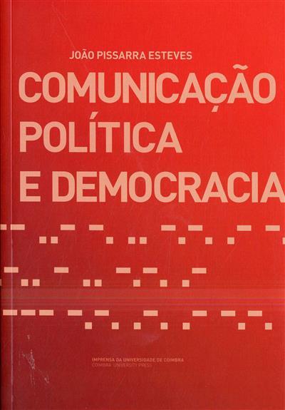 Comunicação política e democracia (João Pissarra Esteves)