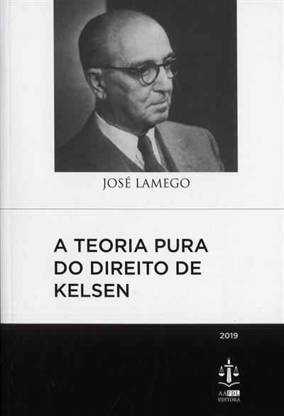 A teoria pura do direito de Kelsen  (José Lamego)