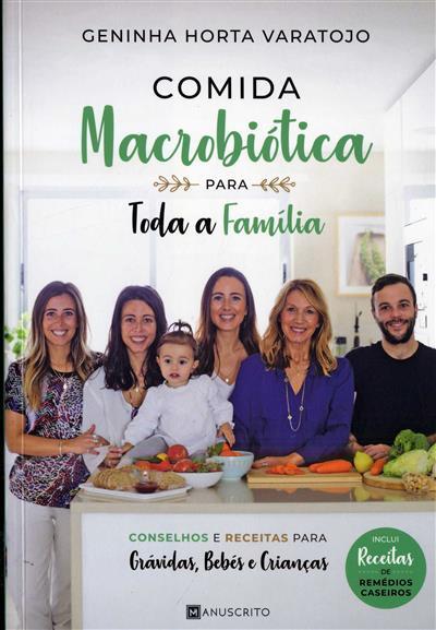 Comida macrobiótica para toda a família (Geninha Horta Varatojo)