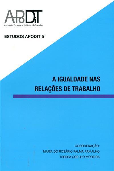 A igualdade nas relações de trabalho (APODIT - Associação Portuguesa de Direito do Trabalho)