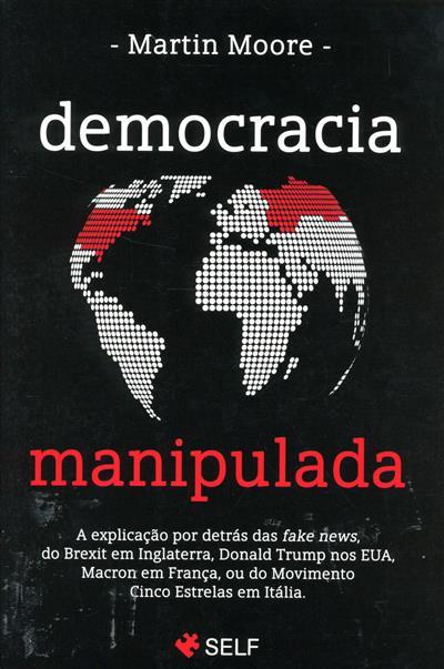 Democracia manipulada (Martin Moore)