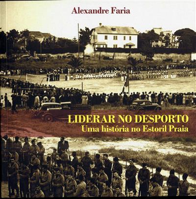 Liderar no desporto, uma história no Estoril Praia (Alexandre Faria)