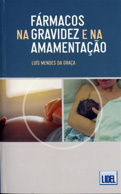 Fármacos na gravidez e na amamentação (Luís Mendes da Graça)